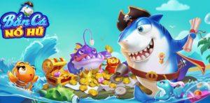 Danh sách game bắn cá đổi thưởng hay nhất